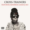 Cross-Trainers (feat. Kendrick Lamar & Blu) - Single album lyrics, reviews, download