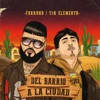 Del Barrio a la Ciudad - Single album lyrics, reviews, download