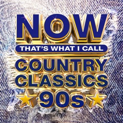 NOW That's What I Call Country Classics 90s by Various Artists album songs, credits