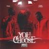 You Choose (feat. Tory Lanez) - Single album lyrics, reviews, download