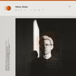 Half Light by Henry Green album comments, play