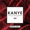 Kanye (Remixes, Pt. 1) [feat. sirenXX] - Single album lyrics, reviews, download