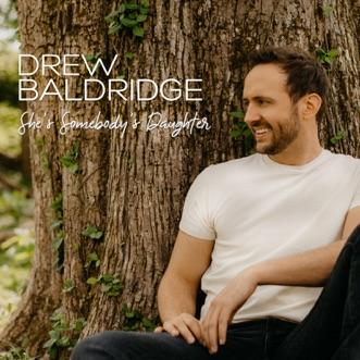 She's Somebody's Daughter by Drew Baldridge song lyrics, reviews, ratings, credits