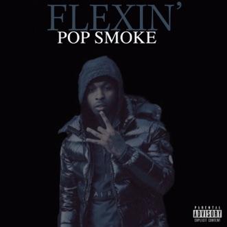 Flexin' - Single by Pop Smoke album reviews, ratings, credits