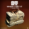 When I Get It (feat. Young Thug) - Single album lyrics, reviews, download