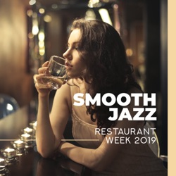 Smooth Jazz: Restaurant Week 2019, Gentle & Romantic Jazz Background, Sensual Piano, Warm Atmosphere, Lovers Night by Soothing Jazz Academy, Smooth Jazz Music Academy & Smooth Jazz Music Set album songs, credits