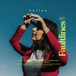 Faultlines Vol. I by kalley album songs, credits