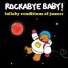 Lullaby Renditions of Juanes album lyrics, reviews, download