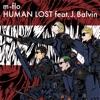 HUMAN LOST feat. J.Balvin - Single album lyrics, reviews, download