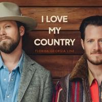 Florida Georgia Line - I Love My Country Lyrics