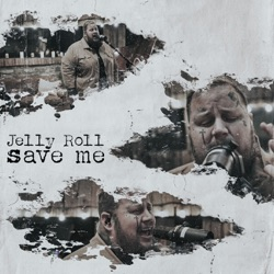 Save Me by Jelly Roll song lyrics, mp3 download