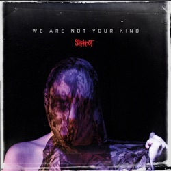 We Are Not Your Kind by Slipknot album songs, credits