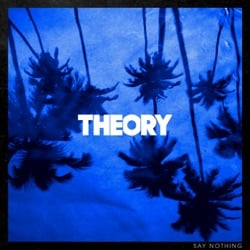 Say Nothing by Theory of a Deadman album songs, credits