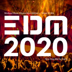 EDM 2020: Workout Music Fitness Burn Edition (+ 1 Hour DJ Mix) by Tosch album songs, credits