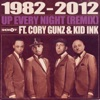 Up Every Night (Remix) [feat. Cory Gunz & Kid Ink] - Single album lyrics, reviews, download