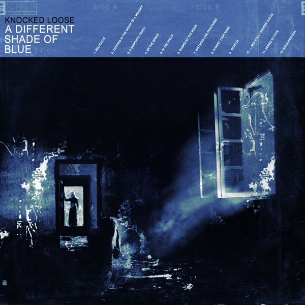 A Different Shade of Blue by Knocked Loose album reviews, ratings, credits