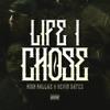 Life I Chose - Single album lyrics, reviews, download
