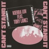 Can't Stand It (feat. Tory Lanez) - Single album lyrics, reviews, download