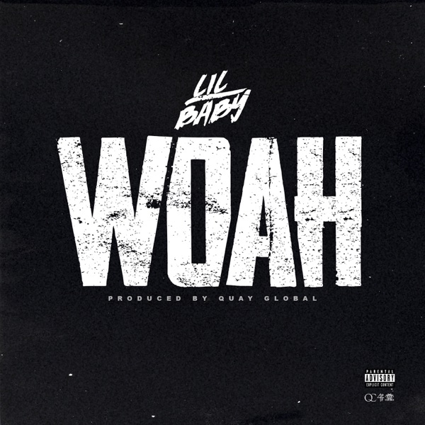 Woah by Lil Baby song lyrics, reviews, ratings, credits