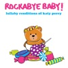 Lullaby Renditions of Katy Perry album lyrics, reviews, download