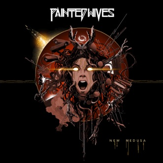 New Medusa by Painted Wives album reviews, ratings, credits