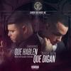 Que Hablen Que Digan (feat. Farruko) - Single album lyrics, reviews, download