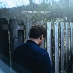Let The Ground Rest by Chris Renzema album songs, reviews, credits
