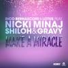 Make a Miracle (feat. Nicki Minaj & Shiloh & Gravy) [Remixes] - EP album lyrics, reviews, download