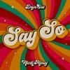 Say So (feat. Nicki Minaj) - Single album lyrics, reviews, download