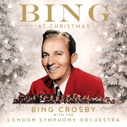 Bing At Christmas by Bing Crosby & London Symphony Orchestra album songs, credits