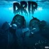 Drip (feat. Sauce Walka) - Single album lyrics, reviews, download