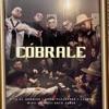 Cobrale (feat. Miky Woodz & Rafa Pabön) - Single album lyrics, reviews, download