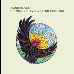 Transmissions: The Music of Beverly Glenn-Copeland by Beverly Glenn-Copeland album comments, play