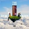 The Life (feat. Kid Ink) - Single album lyrics, reviews, download