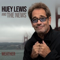 Weather by Huey Lewis & The News album overview, reviews and download