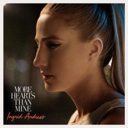 More Hearts Than Mine by Ingrid Andress song lyrics, mp3 download