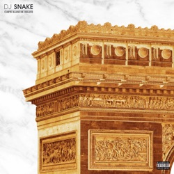 Carte Blanche (Deluxe) by DJ Snake album comments, play