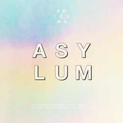 Asylum by A R I Z O N A album songs, credits