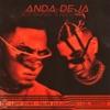Anda Deja - Single album lyrics, reviews, download
