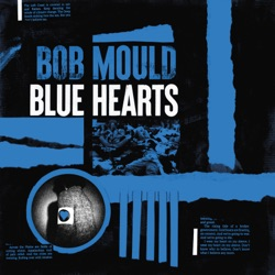 Blue Hearts by Bob Mould album comments, play