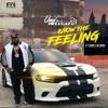 Know the Feeling (feat. Derez De'Shon) - Single album lyrics, reviews, download