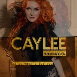 If It Wasn't For You by Caylee Hammack album songs, reviews, credits