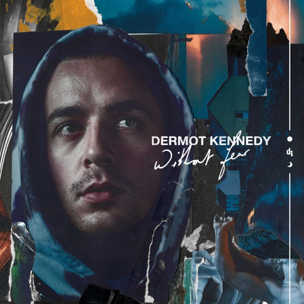 Without Fear by Dermot Kennedy album reviews, ratings, credits
