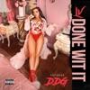 Done Wit It (feat. DDG) - Single album lyrics, reviews, download
