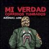 Mi Verdad Corridos Tumbados - EP album lyrics, reviews, download
