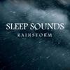 Sleep Sounds: Rainstorm album lyrics, reviews, download