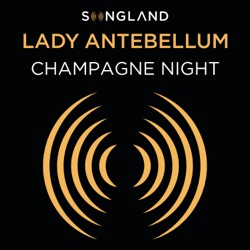 Champagne Night (From Songland) by Lady Antebellum song lyrics, mp3 download