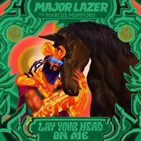 Major Lazer - Lay Your Head On Me (feat. Marcus Mumford) Lyrics