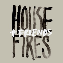 Housefires + Friends (Live) by Housefires album comments, play