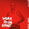 Work From Home - EP album lyrics, reviews, download